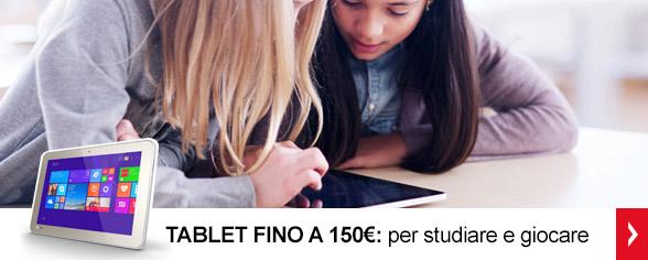 <strong>Tablet fino a 150€</strong> <br/>Per studiare e giocare